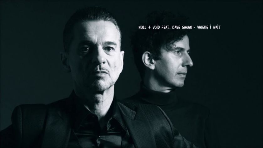 Null + Void: Where I Wait feat. Dave Gahan